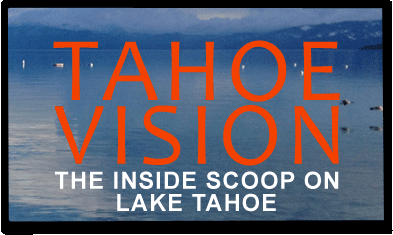 TahoeVision.com - The inside scoop on Lake Tahoe